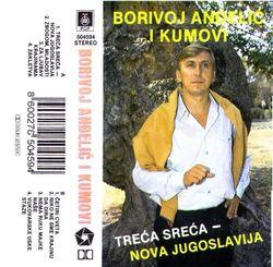 Borivoj Andjelic i Kumovi - Treca sreca Nova Jugoslavija 27007879_Borivoj